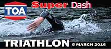 TOA Super Dash Triathlon 5 Mar 16